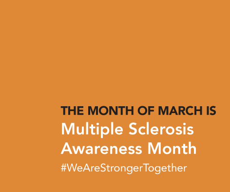 The Month of March is MS Awareness Month